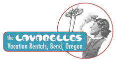 Lavabelles Vacation Rentals – Bend, Oregon